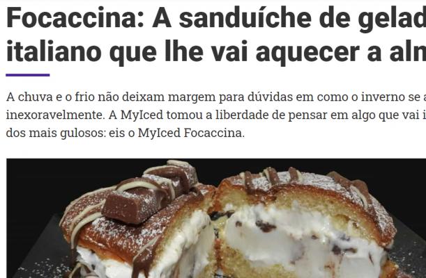 LifeStyle ao Minuto|Focaccina: A sanduíche de gelado italiano que lhe vai aquecer a alma – Myiced